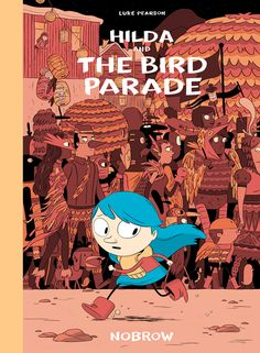 Freddie, Junior Designer- Hilda and The Bird Parade by Luke Pearson. 'Ghiblitastic'.