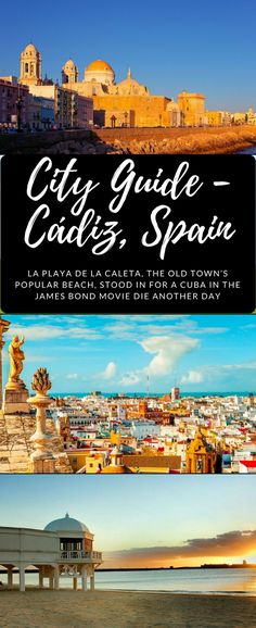 You Should Know: La Playa de la Caleta, the Old Town's popular beach, stood in for a Cuba in the James Bond movie Die Another Day (but then Cadiz is twinned with Havana).