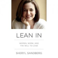 Lean In: Women, Work, and the Will to Lead.
