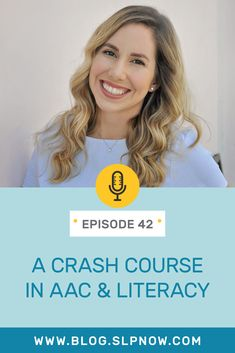#042: A Crash Course in AAC & Literacy via @slp_now