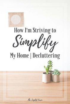 Decluttering 101: Not anymore, friends. This year I am striving to simplify my home and my life. Seriously. We have soooo much stuff. The clutter, although neat, is taking over our home. Kitchen countertops overflowing with stuff. Closets filled to the top with stuff. Gah. Don't even get me started on our laundry room. It's the catch-all of stuff. I'm getting rid of this stuff once and for all.