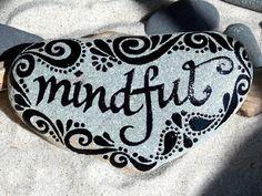 Mindful / Painted Rock / Sandi Pike Foundas / Cape Cod Sea Stone via Etsy