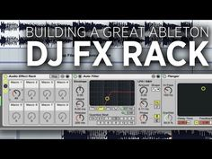 How To Build A DJ FX Rack In Ableton Live - DJ TechTools