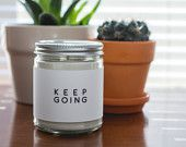 Soy, Affirmation Candle 7.5oz - KEEP GOING