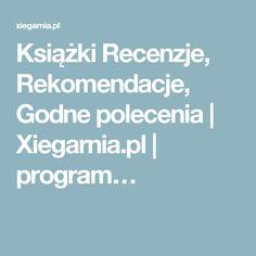 Książki Recenzje, Rekomendacje, Godne polecenia | Xiegarnia.pl | program…