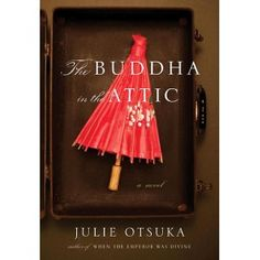 The Buddha in the Attic by Julie Otsuka, click the book to be taken to the New Yorker review.