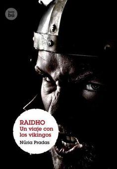 Raidho: Un viaje con los vikingos / A Trip With the Vikings