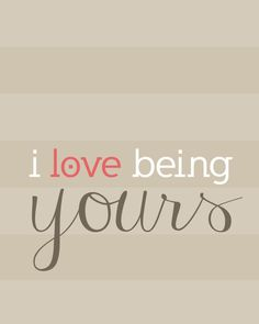 I Love Being Yours 8x10 digital download by HillmarkDesign on Etsy, $3.00