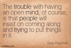 Quotes of Terry Pratchett About science, life, day, rest, tomorrow, destiny, people, quality, lies, good, truth, job, humor, time, thinking,...