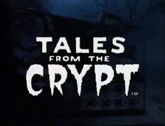 Tales from the Crypt (1989–1996)