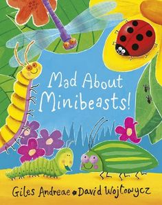 Mad About Minibeasts! by Giles Andreae, http://www.amazon.co.uk/dp/1408309475/ref=cm_sw_r_pi_dp_LhvXrb02XK4NR