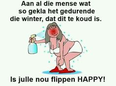 Afrikaanse Quotes, Weather Seasons, Clever, Comedy, Funny Quotes, Hilarious, Family Guy, Jokes, Shit Happens