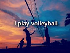 I play volleybal