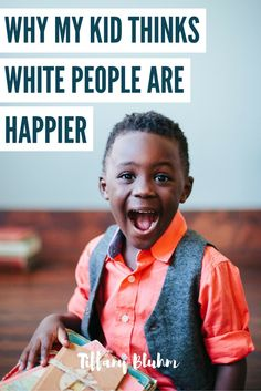My African son is convinced white people are happier. While I believe there is some truth to his thinking, as he realizes how white people are treated around him, my job as his mom is to celebrate his skin and his heritage. As parents we have great opportunity to build pride in our child for who they are, as they are.