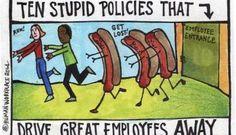 Ten Stupid Rules That Drive Great Employees Away | Liz Ryan | LinkedIn