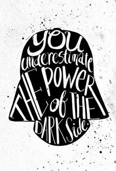 """Star Wars Darth Vader quote """"You underestimate the power of the dark side."""" Great gift for Star Wars fans or decor for your own dorm or living room :D This open edition print will be professionally pr Star Wars Poster, Star Wars Film, Theme Star Wars, Star Wars Baby, Star Wars Darth, Star Wars Rebels, Star Trek, Citations Star Wars, Amour Star Wars"""
