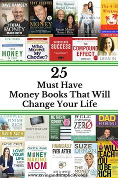 These 25 money books will change your life for the better. You will earn, spend and save money differently. See how today!