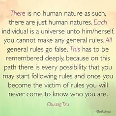 There is no human nature as such there are just human natures ... Chuang Tzu