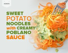 These easy-to-make delicious sweet potato noodles are topped with a creamy poblano sauce that's perfect for a an easy, healthy lunch or dinner. Veggie Recipes, Real Food Recipes, Cooking Recipes, Healthy Recipes, Poblano Sauce, Paleo Pasta, Sweet Potato Noodles, Potato Pasta, Spiralizer Recipes