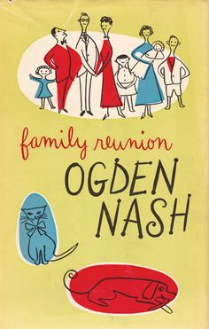 Family Reunion by Ogden Nash. 1950.   Jacket design by Barbara Corrigan