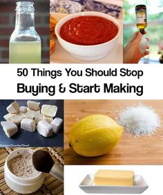 50 Things You Should Stop Buying & Start Making - We all spend a what feels like a small fortune at the grocery store weekly. It's hard to get ahead when it comes to saving money because it seems like prices are higher every time we visit. Why not stop buying, and start making!