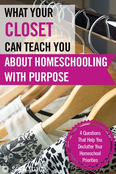 What Your Closet Can Teach You About Homeschooling With Purpose • #homeschooling • inspiration • encouragement • mindfulness and minimalism