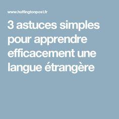 3 astuces simples pour apprendre efficacement une langue étrangère