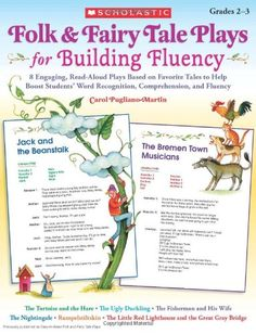 Folk & Fairy Tale Plays for Building Fluency: 8 Engaging, Read-Aloud Plays Based on Favorite Tales to Help Boost Students' Word Recognition, Comprehension, and Fluency by Carol Pugliano-Martin http://smile.amazon.com/dp/0545174589/ref=cm_sw_r_pi_dp_3HR1wb1WHTXAN