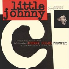 Johnny Coles - Little Johnny C  Another best record from blue note