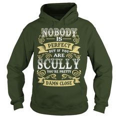 SCULLY shirt  Nobody is perfect But if you are SCULLY youre pretty damn close  SCULLY Tee Shirt SCULLY Hoodie SCULLY Family SCULLY Tee SCULLY Name #gift #ideas #Popular #Everything #Videos #Shop #Animals #pets #Architecture #Art #Cars #motorcycles #Celebrities #DIY #crafts #Design #Education #Entertainment #Food #drink #Gardening #Geek #Hair #beauty #Health #fitness #History #Holidays #events #Home decor #Humor #Illustrations #posters #Kids #parenting #Men #Outdoors #Photography #Products…