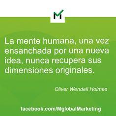 """Frases de #marketing: """"La mente humana, una vez ensanchada por una nueva idea, nunca recupera sus dimensiones originales."""" Oliver Wendell Holmes."""