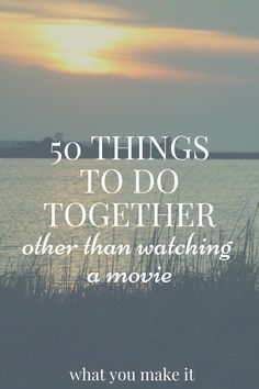 50 things to do together, other than watching movies. A list of things to do for married couples, dating couples, roommates, and friends! Happy Marriage, Marriage Advice, Love And Marriage, Relationship Advice, Strong Relationship, Healthy Relationships, Marriage Night, Dating Advice, Marriage Romance