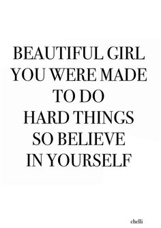 beautiful girl you were made to do hard things so believe in yourself quote