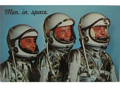 """Astronauts -the first three of the Mercury 7 astronauts. Text on the back reads: """"A Trip Into Outer Space  Getting ready for their blast-off into outer space and adventure are spacemen Grissom, Glenn and Shepard."""