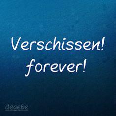 # degebe #forever #verschissen