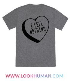 this sassy apathetic design features the text i feel nothing in a valentine candy - Anti Valentines Day Shirts