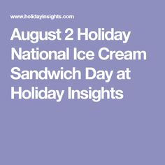 August 2 Holiday National Ice Cream Sandwich Day at Holiday Insights