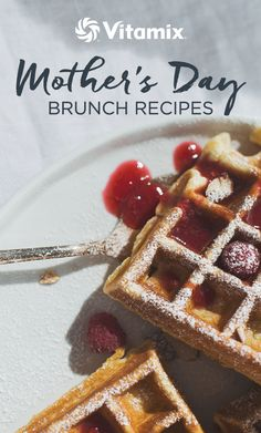 8 Recipes for a delicious Mother's Day Brunch