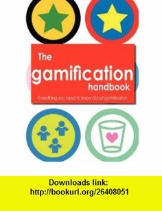 The gamification Handbook - Everything you need to know about gamification (9781743040577) Robert Hunter , ISBN-10: 1743040571  , ISBN-13: 978-1743040577 ,  , tutorials , pdf , ebook , torrent , downloads , rapidshare , filesonic , hotfile , megaupload , fileserve