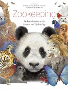 Zookeeping: An Introduction to the Science and Technology by Aaron M. Cobaugh, John B. Stoner, Mark D. Irwin The book is related to genre of animals-rela Species Extinction, Pokemon, Zoo Keeper, In The Zoo, Zoology, Zoo Animals, Wild Animals, Beautiful Cats, Panda Bear