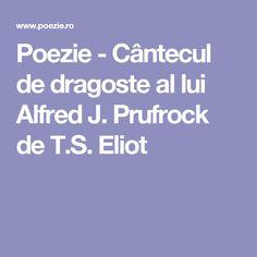 Poezie - Cântecul de dragoste al lui Alfred J. Prufrock de T.S. Eliot