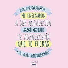 Sarcastic Quotes, Funny Quotes, Favorite Quotes, Best Quotes, Quotes That Describe Me, Quotes En Espanol, Frases Humor, The Ugly Truth, Little Bit