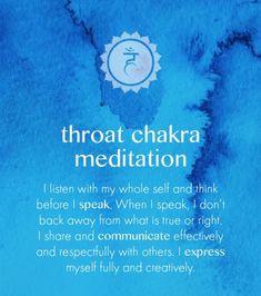 Throat Chakra - I Communicate Effectivly. I Express Myself Fully. I Speak.