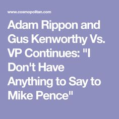 "Adam Rippon and Gus Kenworthy Vs. VP Continues: ""I Don't Have Anything to Say to Mike Pence"""