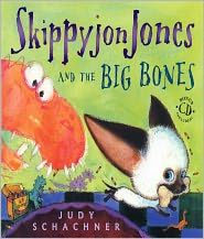 Skippyjon Jones and the Big Bones - by Judy Schachner