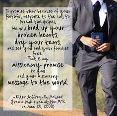 "This one makes me tear up every time - Missionary Quote Elder Jeffrey Holland: ""I promise that because of your faithful response to the call to spread the Gospel, He will Bind up your broken hearts, dry your tears, and set you and your families free. That is my missionary promise to you and your missionary message to the world."" LDS Mormon Instant Download Printable Downloadable JPG on Etsy"