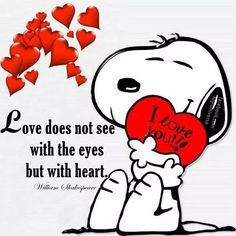 Love does not see with the eyes but with heart love heart i love you valentines day snoopy valentines day Snoopy Valentine, My Funny Valentine, Happy Valentines Day, Valentine Pics, Christmas Snoopy, Snoopy Halloween, Charlie Brown Quotes, Charlie Brown And Snoopy, Peanuts Cartoon
