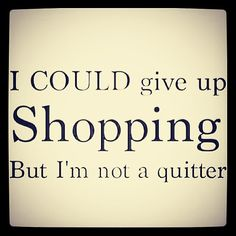 But I'm not a quitter!