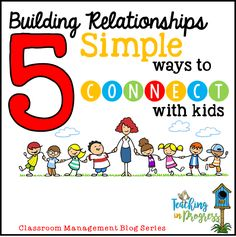 5 easy and quick ways to build relationships with kids every day. Being connected with students helps teachers maintain positive classroom management and behavior.