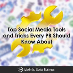 Top Social Media Tools and Tricks Every PR Should Know About